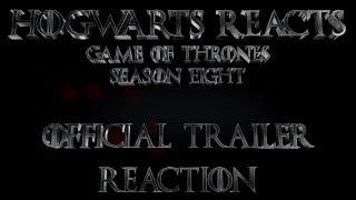 Hogwarts Reacts: Game of Thrones Season 8 Trailer Reaction