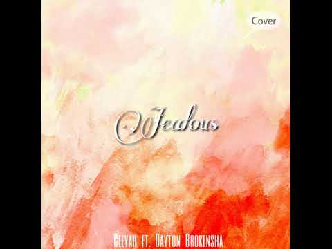 Jealous (cover) - Ceeyah ft. Dayton Brokensha