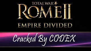 Total War Rome II Empire Divided-CODEX [Tested & Played]