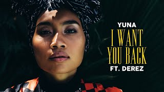 Repeat youtube video Yuna - I Want You Back feat. Derez