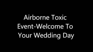 The Airborne Toxic Event - Welcome to Your Wedding Day (Lyrics) HD