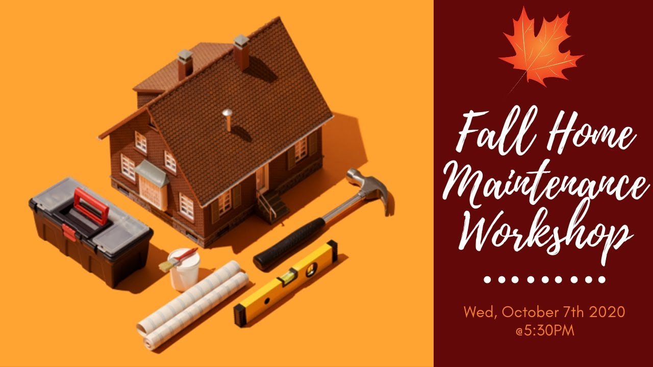 Fall Home Maintenance Workshop | Wednesday, October 7th @5:30PM