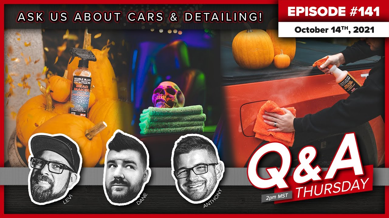 Download Ask Us DETAILING Questions!   Q&A Thursday #141   October 14th, 2021