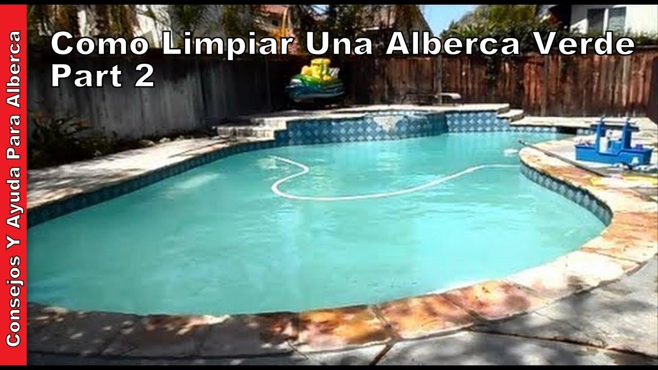 Como limpiar una alberca verde parte dos de dos youtube for Como limpiar una piscina