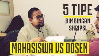 MAHASISWA vs DOSEN - 5 Tipe Bimbingan Skripsi (#truestory)