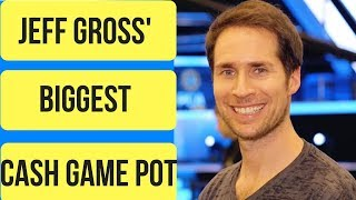 The Biggest Pot Jeff Gross Won in a High Stakes Poker Cash Game