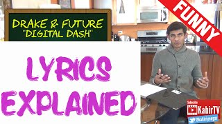 digital dash drake future lyrics explained
