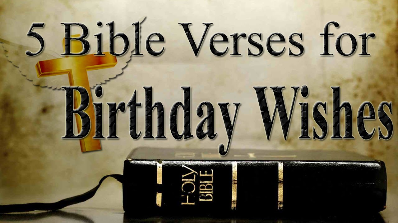 5 Bible Verses for Birthday Wishes – Christian Birthday Verses for Cards