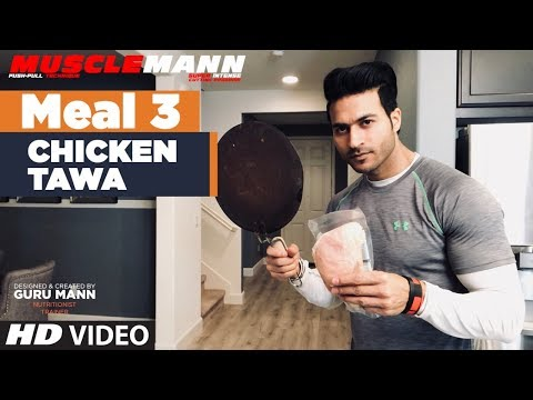Meal 3 Chicken Tawa | MUSCLEMANN - Super Intense Cutting program by Guru Mann mp4
