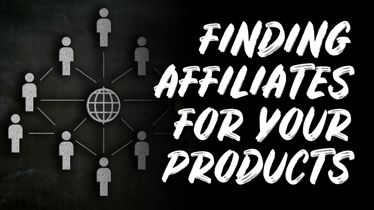 How To Find Affiliates To Promote Your Product