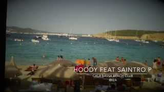 Dj Hoody feat Saintro P (Sax) @ Cala Bassa Beach Club / Ibiza