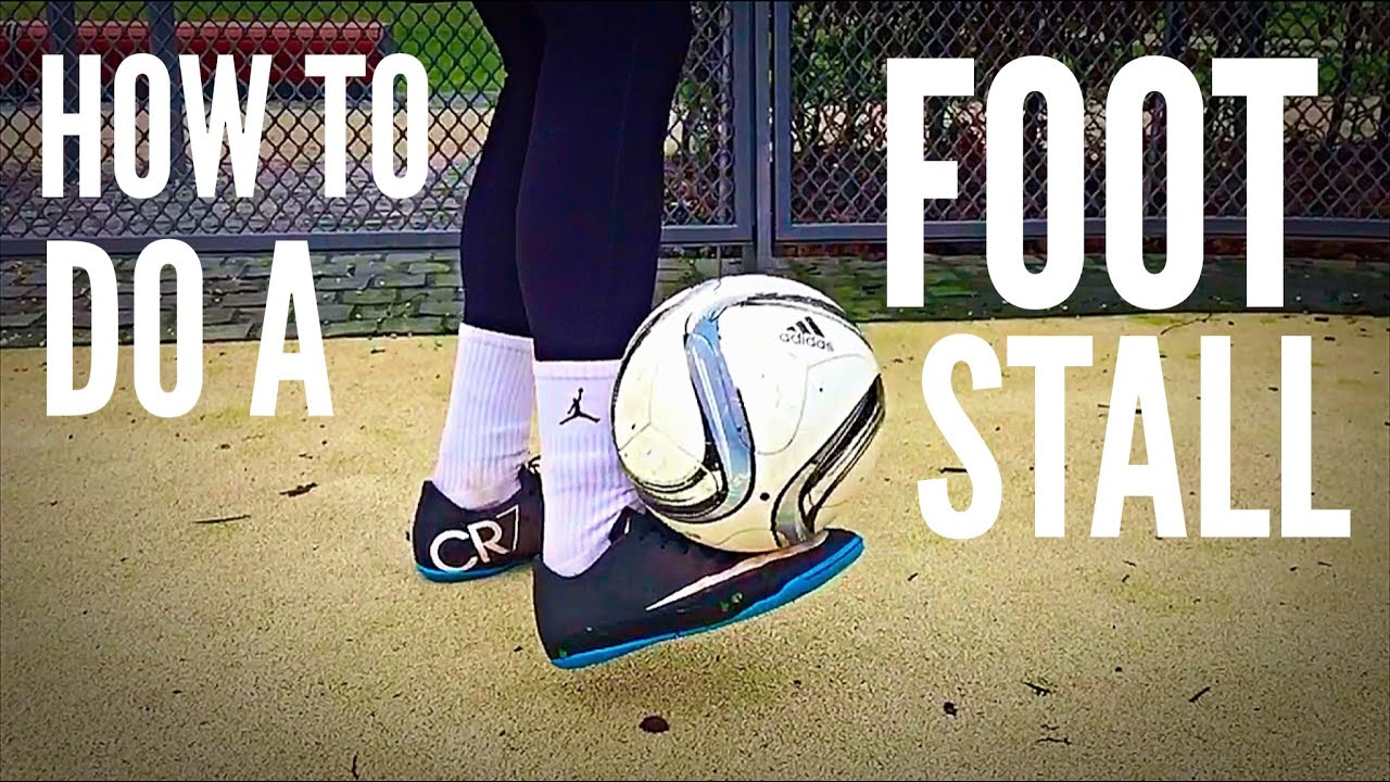 How to Do A Foot Stall (Football/Soccer Freestyle Trick)