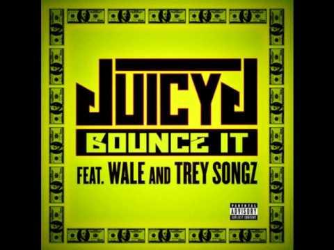 Juicy j - Bounce It Ft. Trey Songs & Wale