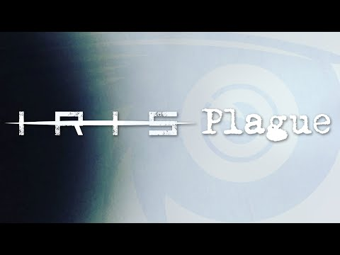 IRIS - Plague (Lyric Video)