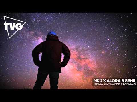 MKJ x Alora & Senii - Travel (ft. Jimmy Hennessy)