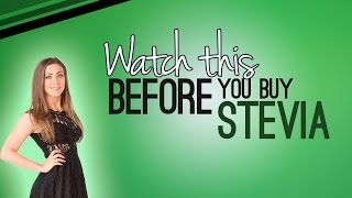 Watch This Before You Buy Stevia