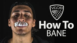 VGOD Vape Trick Tutorials: How To Bane Inhale