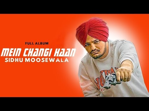 Mein Changi Han (Official Video) Sidhu Moose Wala New Song 2018.