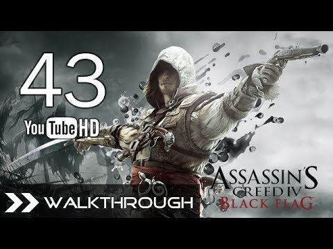 Assassin's Creed 4 Black Flag Walkthrough Gameplay - Part 43 (Sequence 12 - Memory 4 - 100% Sync)