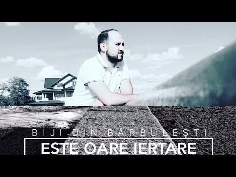 Biji din Barbulesti-Este oare iertare? (Oficial Video 2018)