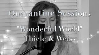 "Quarantine Sessions - ""Wonderful World"""