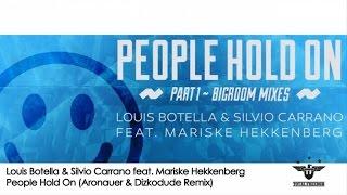 Louis Botella & Silvio Carrano Ft. Mariske Hekkenberg - People Hold On (Aronauer & Dizkodude Remix)