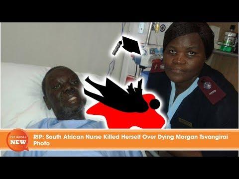 RIP: South African Nurse Killed Herself Over Dying Morgan Tsvangirai Photo