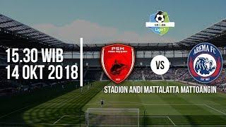 Jadwal Siaran Langsung Liga 1 2018, PSM Makasssar Vs Arema Malang, Pukul 15.30 WIB