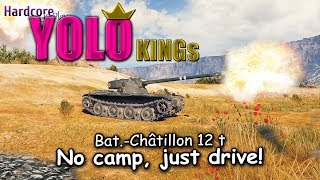 WORLD OF TANKS Bat.-Châtillon 12 t, Yolo Kings, No camp, just drive