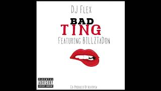 Dj Flex Billztadon Bad Ting Afro-Soca.mp3