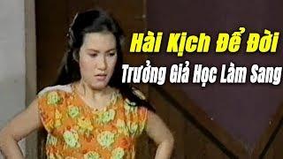 hài kịch Để Đời : Trưởng Giả Học Làm Sang | Hồng Đào Kim Ngọc Phú Quý