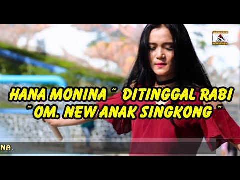 DITINGGAL RABI ~ HANA MONINA ~ OM. NEW ANAK SINGKONG