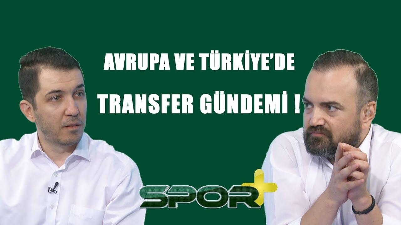 Spor +|Avrupa ve Türkiye'de Transfer Gündemi!| 30.06.2019