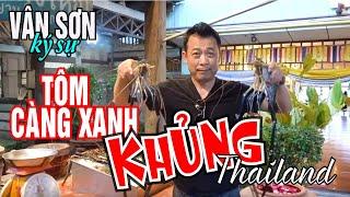 PART 1 VÂN SƠN KÝ SỰ | Tôm Càng Xanh Khủng | BANGKOK THAILAND