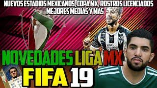 Novedades LIGA MX FIFA 19 - FIFA Renueva la Liga Mexicana - Novedades, Licencias, Estadios, Etc.