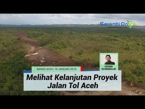 Melihat Kelanjutan Proyek Jalan Tol Aceh