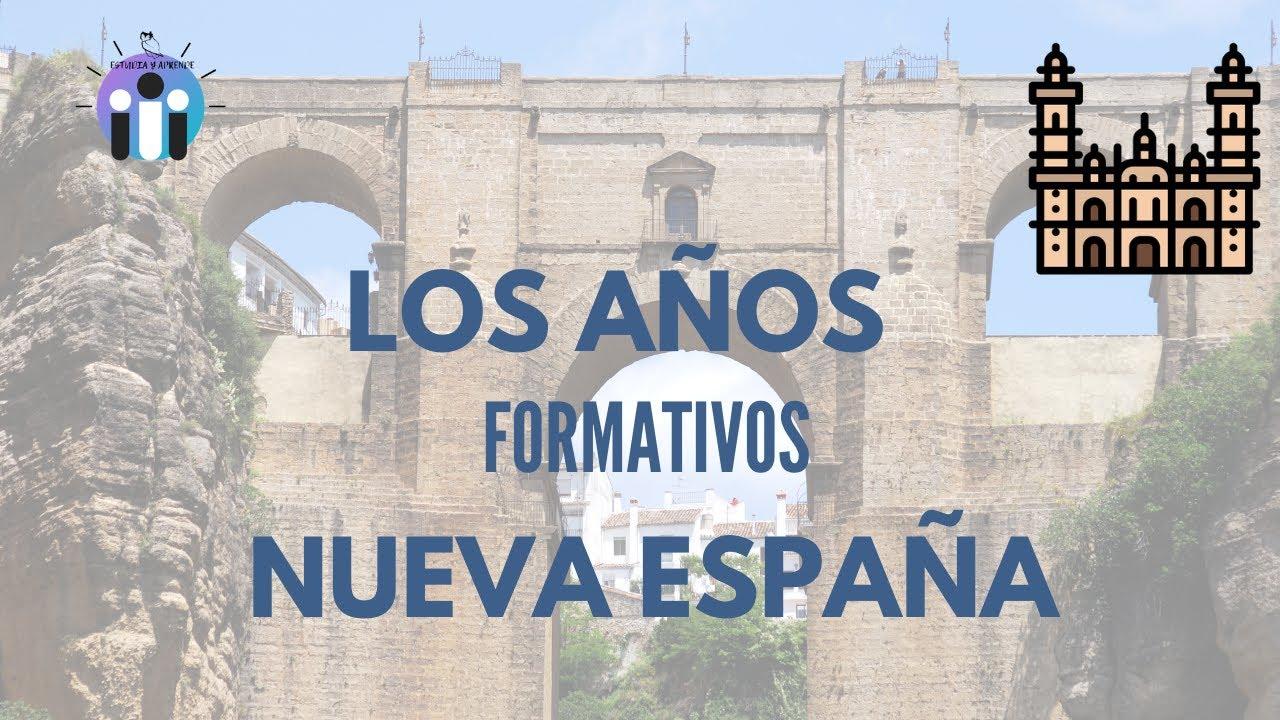 Los Años Formativos De La Nueva España