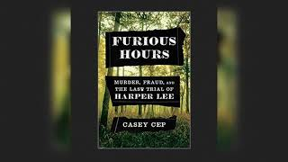 Book Review: Furious Hours: Murder, Fraud, and the Last Trial of Harper Lee