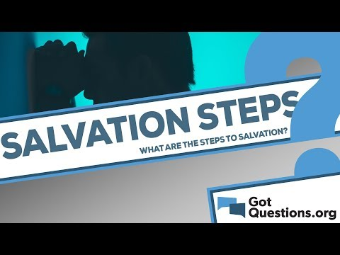 What are the steps to salvation? | GotQuestions org