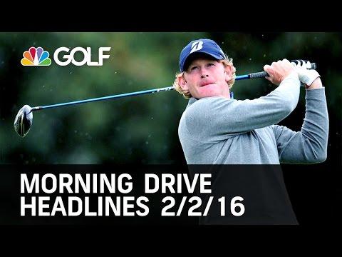 Morning Drive Headlines  2/02/16 | Golf Channel
