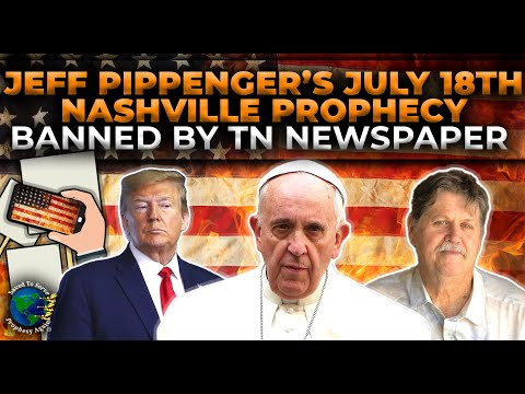 Future For America,Jeff Pippenger's Full-Page Ad Re:July 18th Nashville Prophecy Banned by TN Paper from YouTube · Duration:  44 minutes 47 seconds
