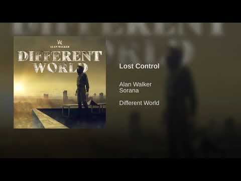 Lost Control - Alan Walker(ft. Sorana) (1-10 Hours)