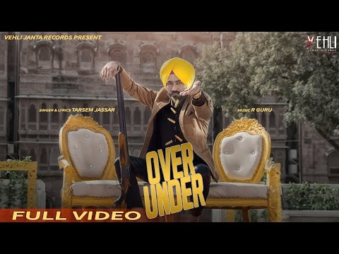 Over Under (Full Video) | Tarsem Jassar | Latest Punjabi Songs 2016 | Vehli Janta Records