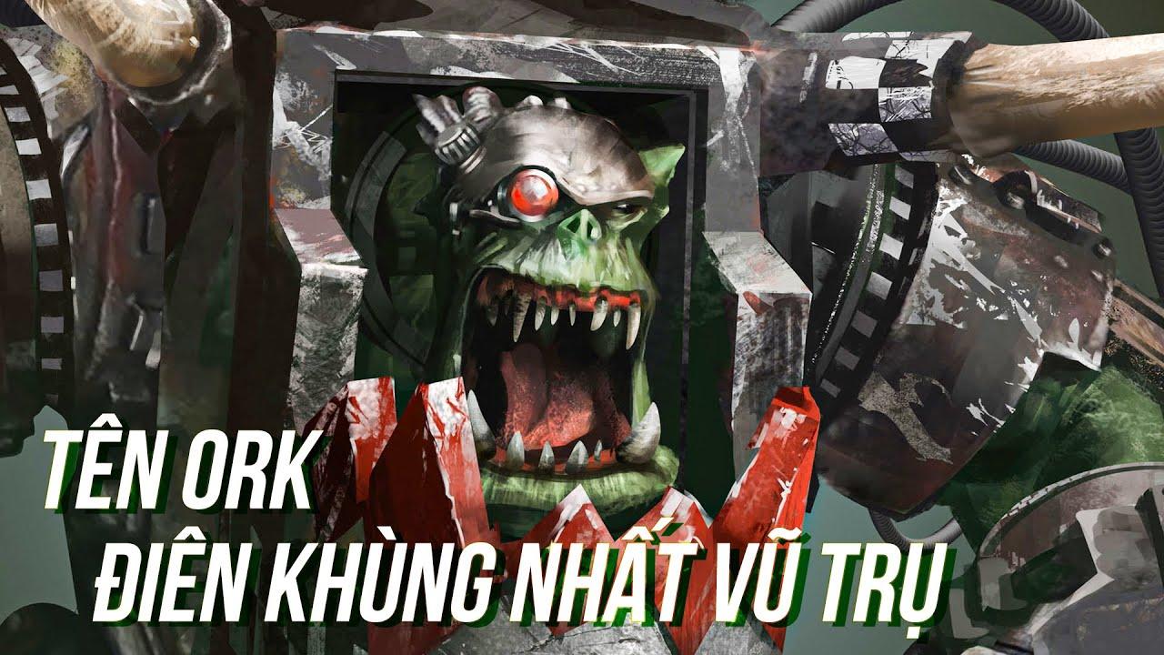 Ghazghkull Thraka - Lãnh chúa Ork nổi tiếng nhất vũ trụ|Cốt truyện Warhammer 40K - Phần 10
