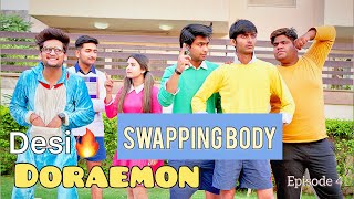 DESI DORAEMON - 4 | SWAPPING BODY (Swagger sharma) || Hunny sharma ||
