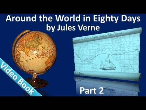 Part 2 - Around the World in 80 Days Audiobook by Jules Verne (Chs 15-25)