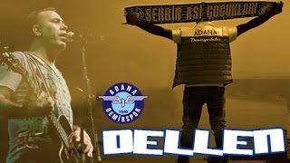 DELLEN - Selimciğim Ağaçdalı ft. Haluk Levent - Adana Demirspor