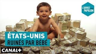 États-Unis : Ruinés par bébé - L'Effet Papillon - CANAL+