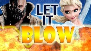 """Let it Blow (Bane sings """"Let it Go"""" from Frozen)"""