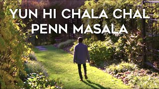Repeat youtube video Yun Hi Chala Chal - Penn Masala
